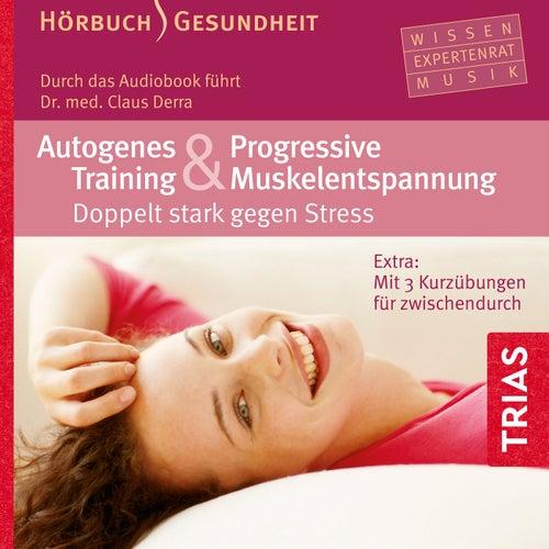 Autogenes Training und Progressive Muskelentspannung (Doppelt stark gegen Stress) by Claus Derra