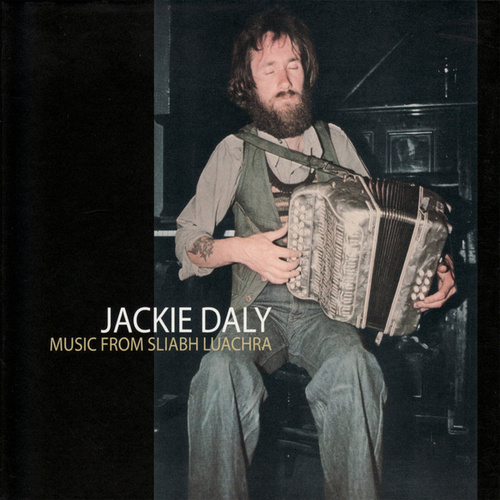 Music From Sliabh Luachra by Jackie Daly