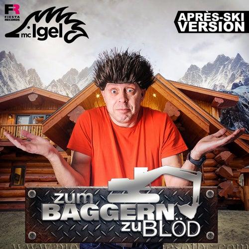 Zum Baggern zu blöd (Après-Ski Version) di Mc Igel