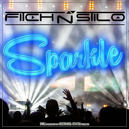 Sparkle by Fitch N Stilo