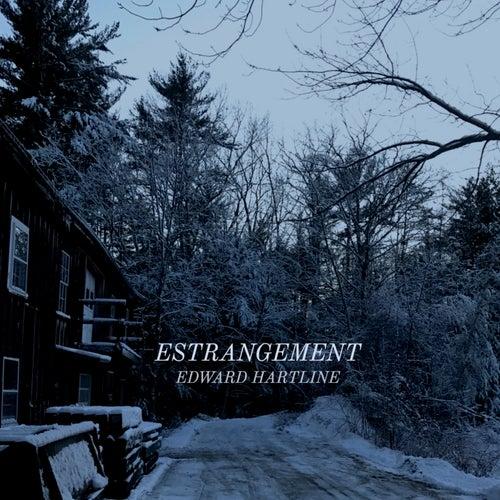 Estrangement by Edward Hartline