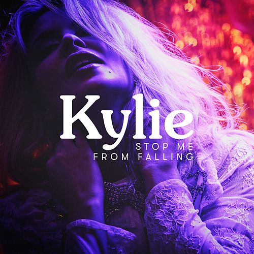 Stop Me from Falling by Kylie Minogue