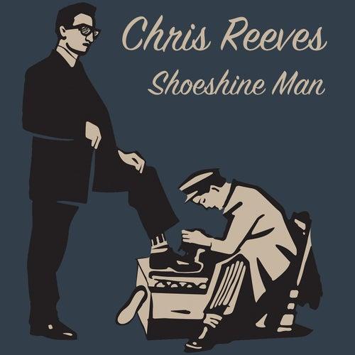 Shoeshine Man de Chris Reeves