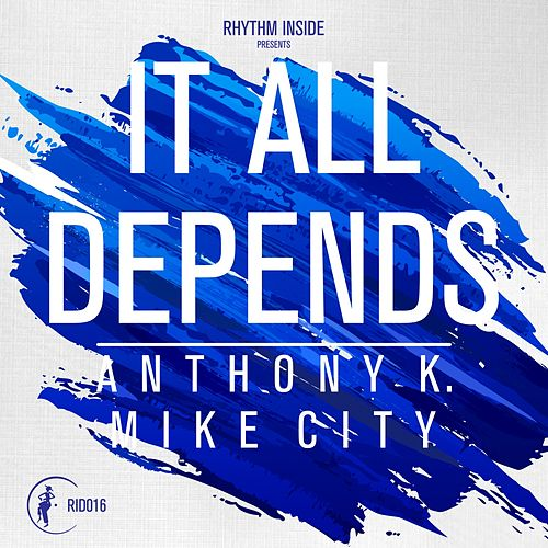 It All Depends by Anthony K