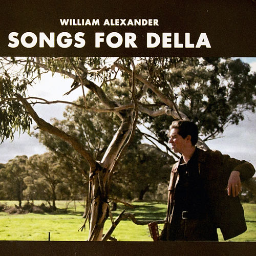 Songs For Della di William Alexander