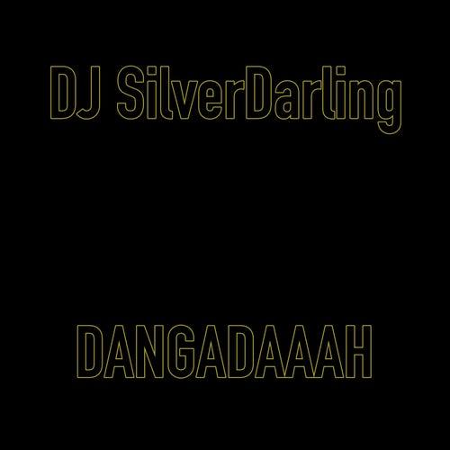 Dangadaaah de DJ SilverDarling