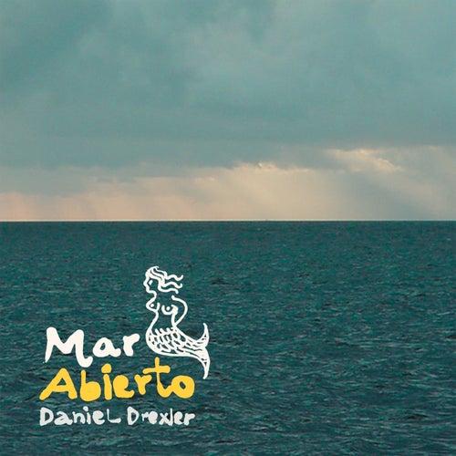 Mar Abierto by Daniel Drexler