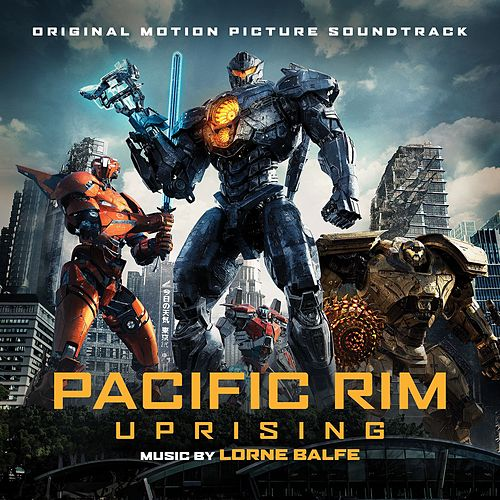 Pacific Rim Uprising (Original Motion Picture Soundtrack) von Various Artists