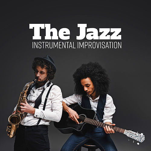 The Jazz Instrumental Improvisation (Sexy Hit, Jazz Jam, Morning Chill, Evening Chill, Jazz All Day) by Various Artists