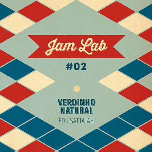 Jam Lab #02 - Verdinho Natural de Edu Sattajah