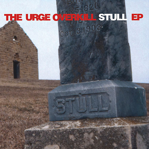 Stull by Urge Overkill
