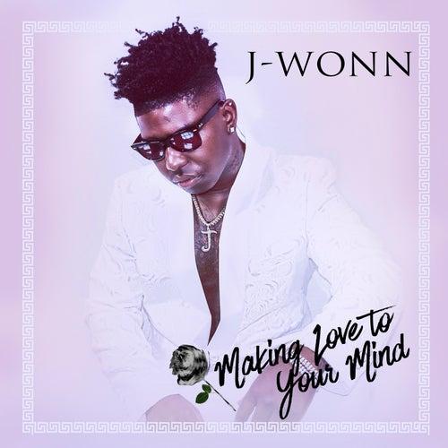 Making Love To Your Mind de Jwonn