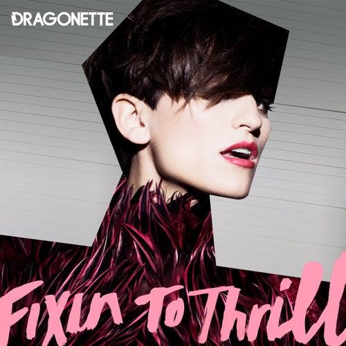 Fixin to Thrill von Dragonette