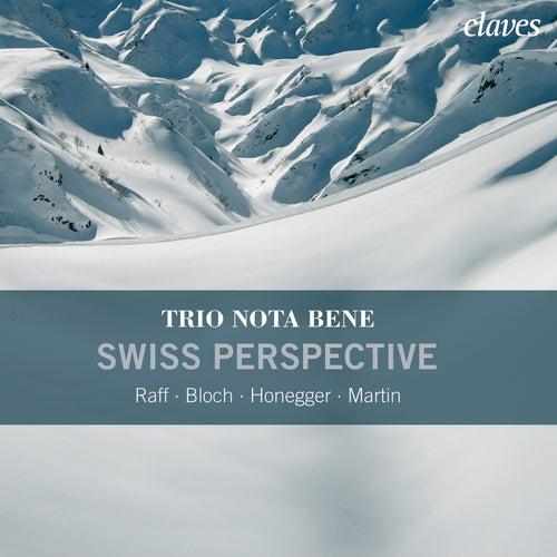 Trio Nota Bene: Swiss Perspective by Trio Nota Bene
