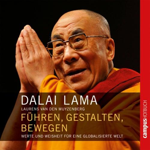 Führen, gestalten, bewegen (Werte und Weisheit für eine globalisierte Welt) by Dalai Lama