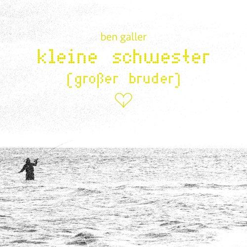 Kleine Schwester (großer Bruder) by Ben Galler