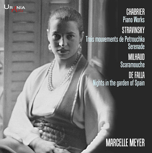 Chabrier, Stravinsky, Milhaud & De Falla: Piano Works de Marcelle Meyer