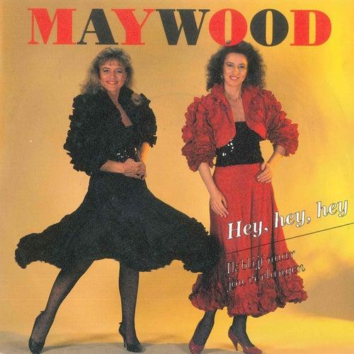 Hey, Hey, Hey / Ik Blijf Naar Jou Verlangen von Maywood