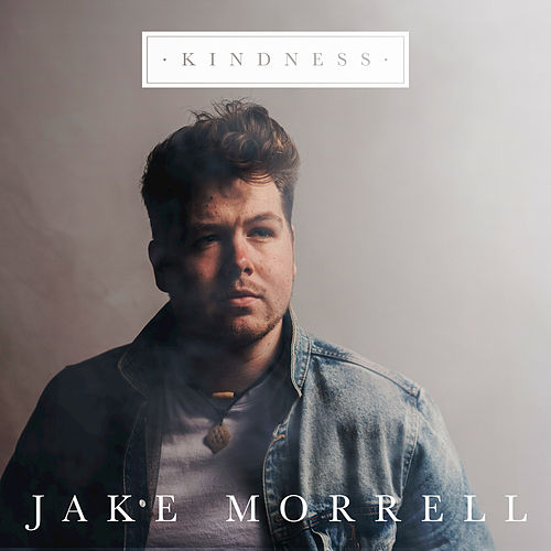 Kindness by Jake Morrell
