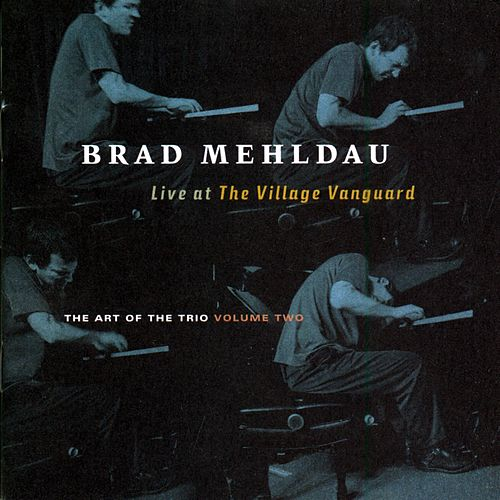 The Art of the Trio, Vol. 2: Live at the Village Vanguard by Brad Mehldau