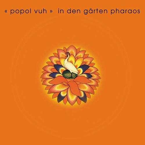 In The Gardens Of Pharao by Popol Vuh