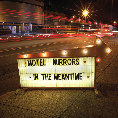 In the Meantime de Motel Mirrors