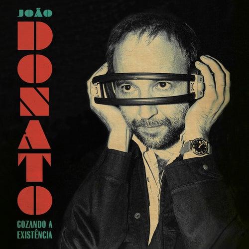 Gozando a Existência by João Donato