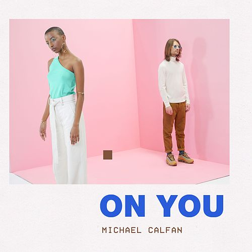 On You (Club Mix) by Michael Calfan