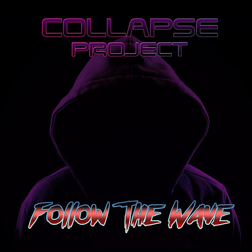 Follow The Wave von Collapse Project