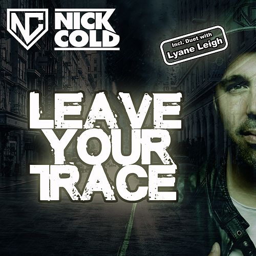 Leave Your Trace de Nick Cold