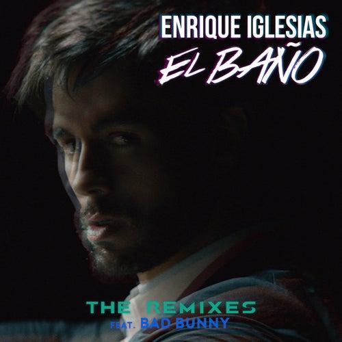 EL BAÑO (The Remixes) de Enrique Iglesias