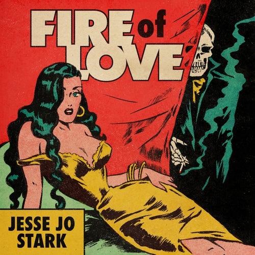 Fire of Love by Jesse Jo Stark