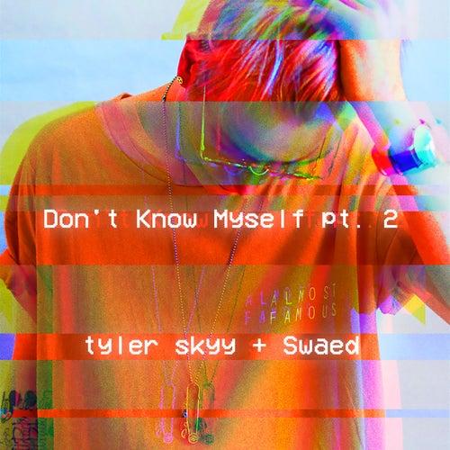 Don't Know Myself Pt. 2 de Tyler Skyy