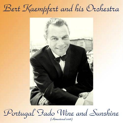 Portugal Fado Wine And Sunshine (Remastered 2018) by Bert Kaempfert