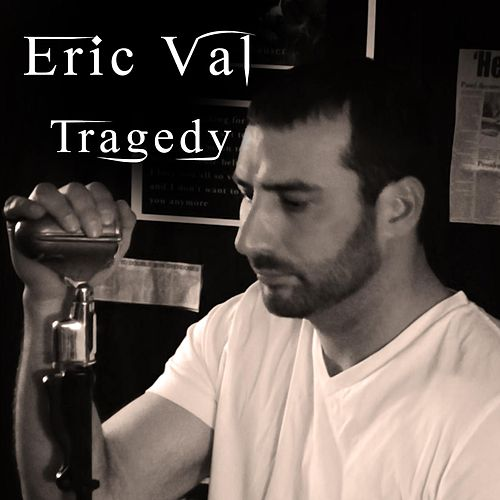 Tragedy by Eric Val