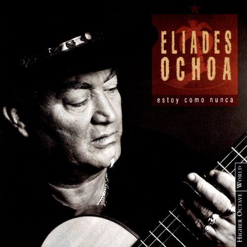 Estoy Como Nunca de Eliades Ochoa