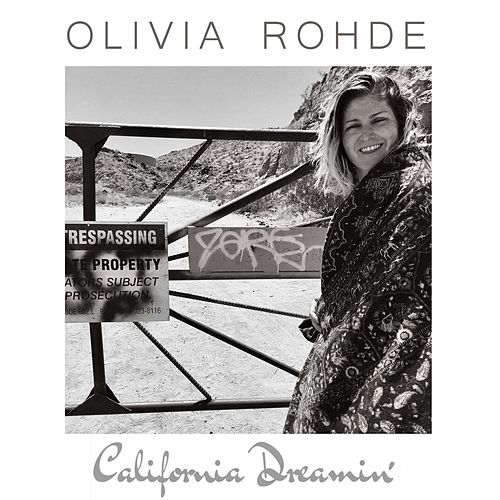 California Dreamin' by Olivia Rohde