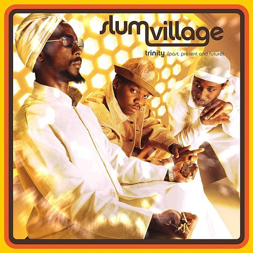 Trinity (Past, Present And Future) by Slum Village