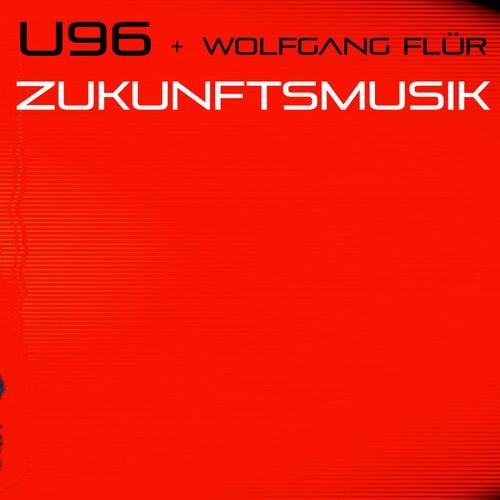 Zukunftsmusik von U96