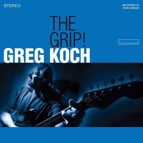 The Grip! by Greg Koch