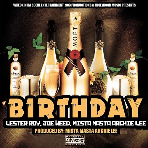 Birthday (feat. Joe Weed & Lester Roy) by Mista Masta Archie Lee