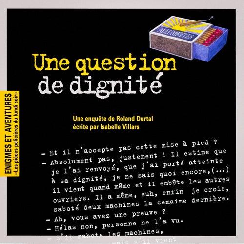 Enigmes et aventures : « Une question de dignité » (Les pièces policières du lundi soir) - Single by Multi-interprètes