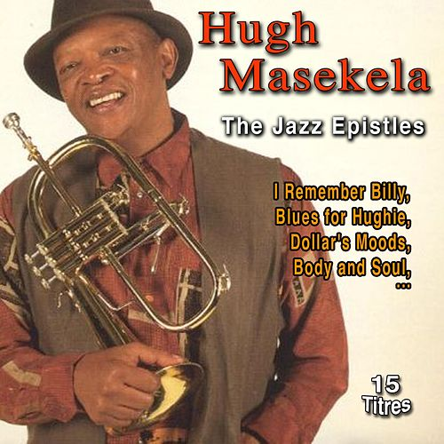 Hugh Masekela the Jazz Epistles (15 Titres) de Hugh Masekela