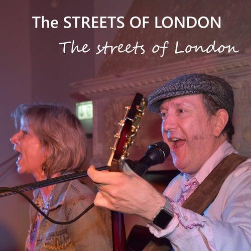 The Streets of London by The Streets of London