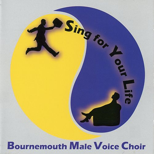 Sing for Your Life von Bournemouth Male Voice Choir