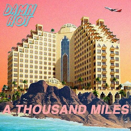 A Thousand Miles by Damn Hot