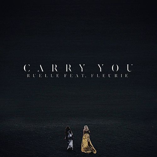 Carry You (feat. Fleurie) by Ruelle
