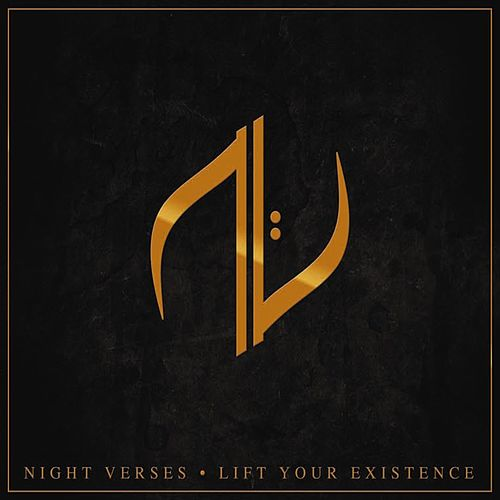 Lift Your Existence by Night Verses