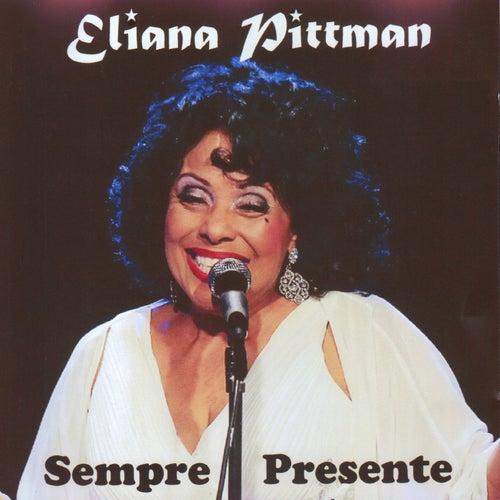Sempre Presente de Eliana Pittman