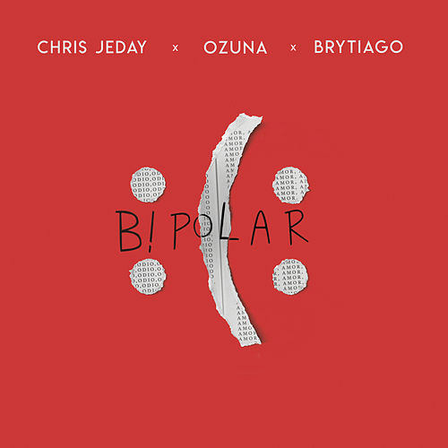 Bipolar von Chris Jeday, Ozuna & Brytiago